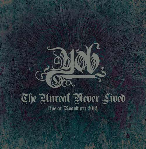 The Unreal Never Lived Live At Roadburn 2012 Archives