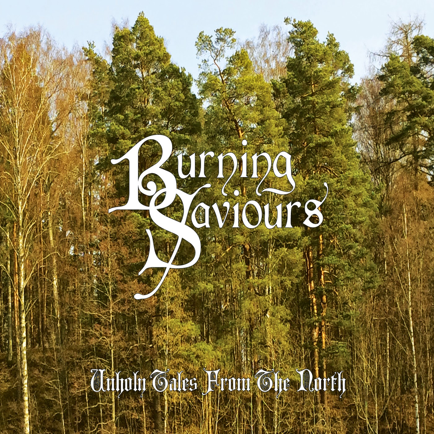 Burning Saviours Unholy Tales from the North
