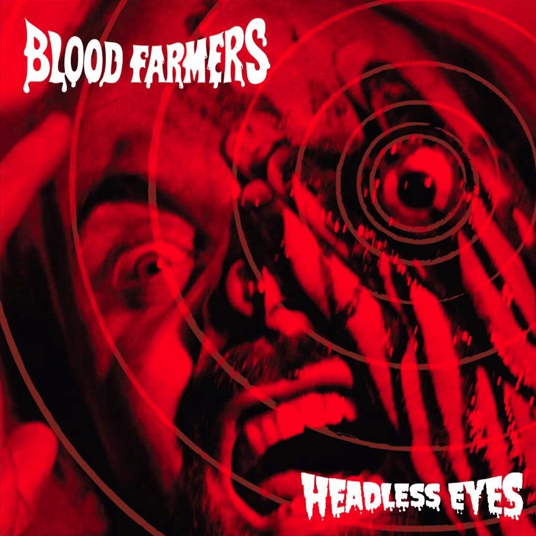 blood farmers headless eyes
