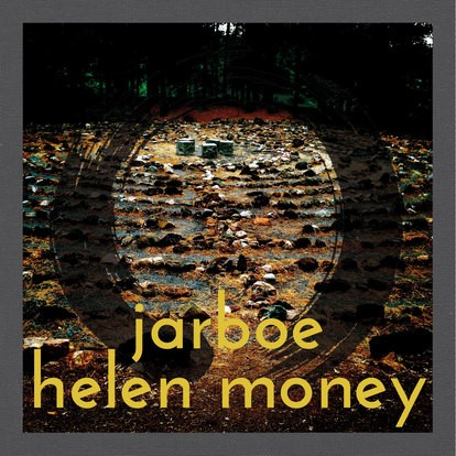jarboe and helen money