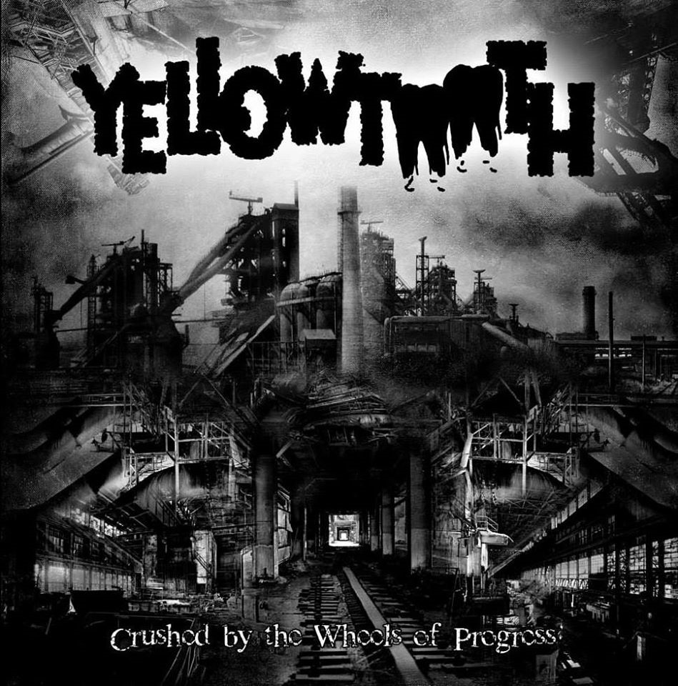 yellowtooth crushed by the wheels of progress