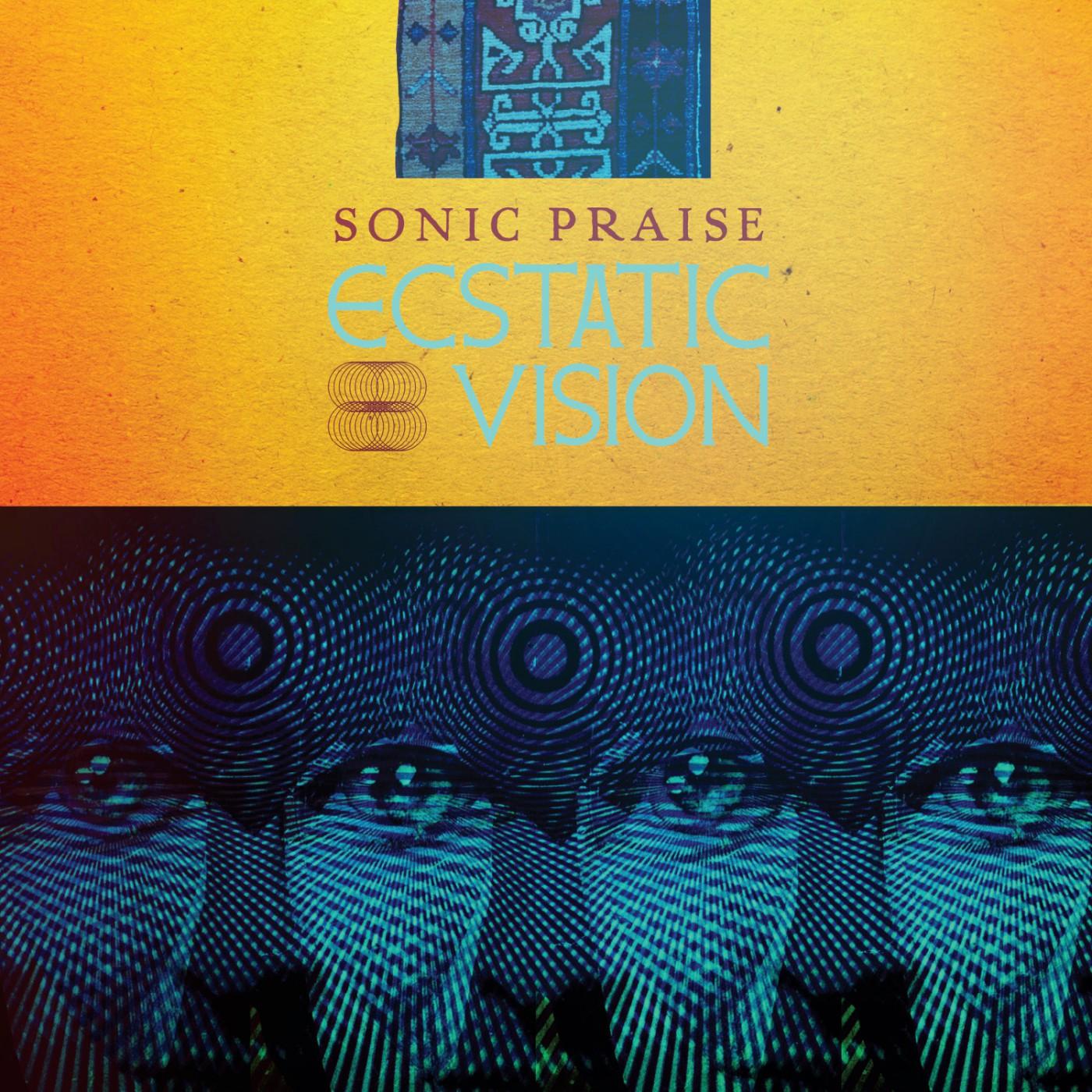 ecstatic vision sonic praise
