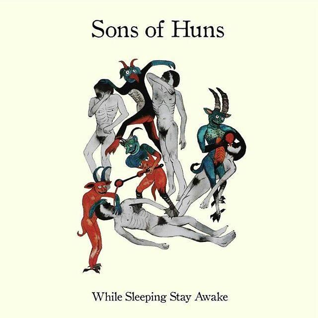 sons of huns while sleeping stay awake