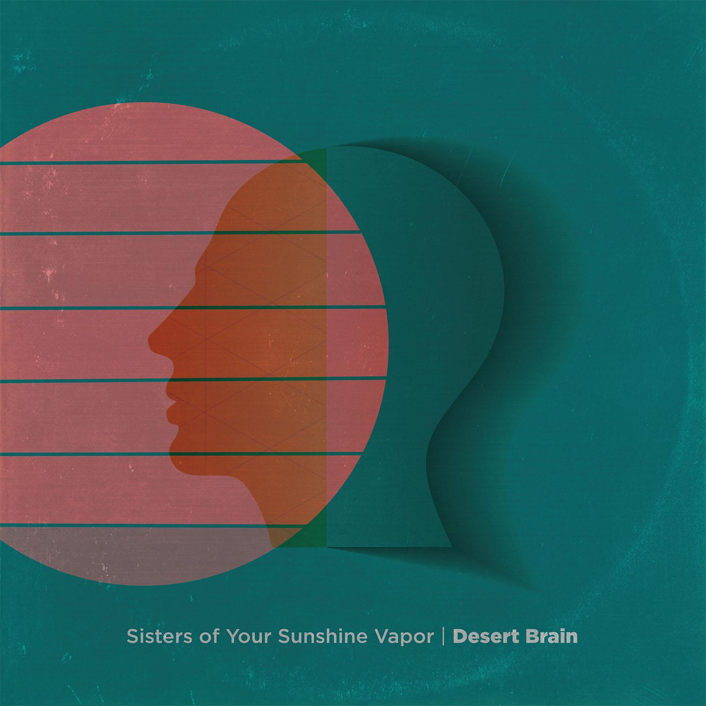 sisters of your sunshine vapor desert brain