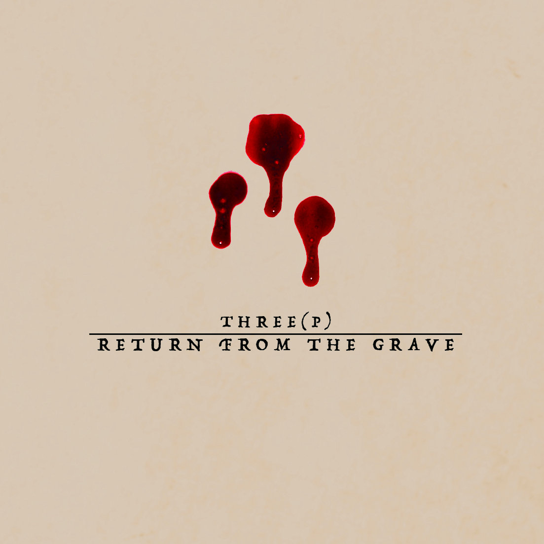 return from the grave three(p)
