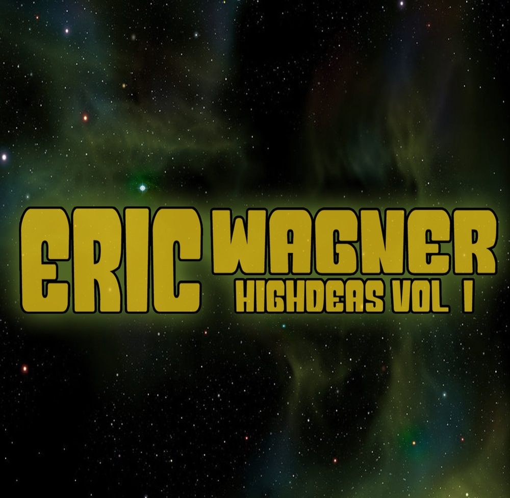 eric wagner highdeas vol. 1