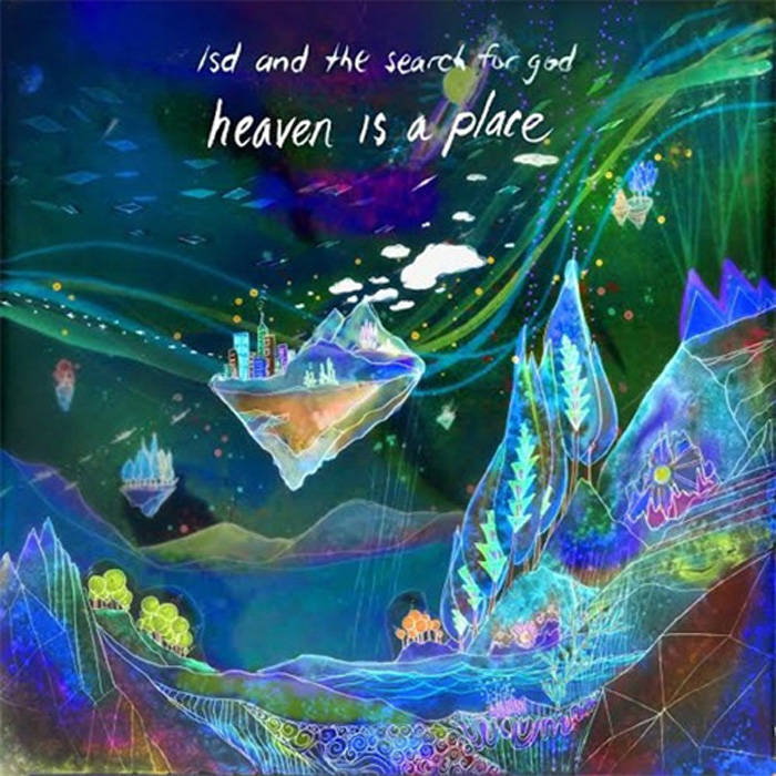 lsd and the search for god heaven is a place