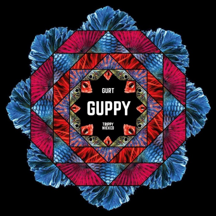 gurt trippy wicked guppy