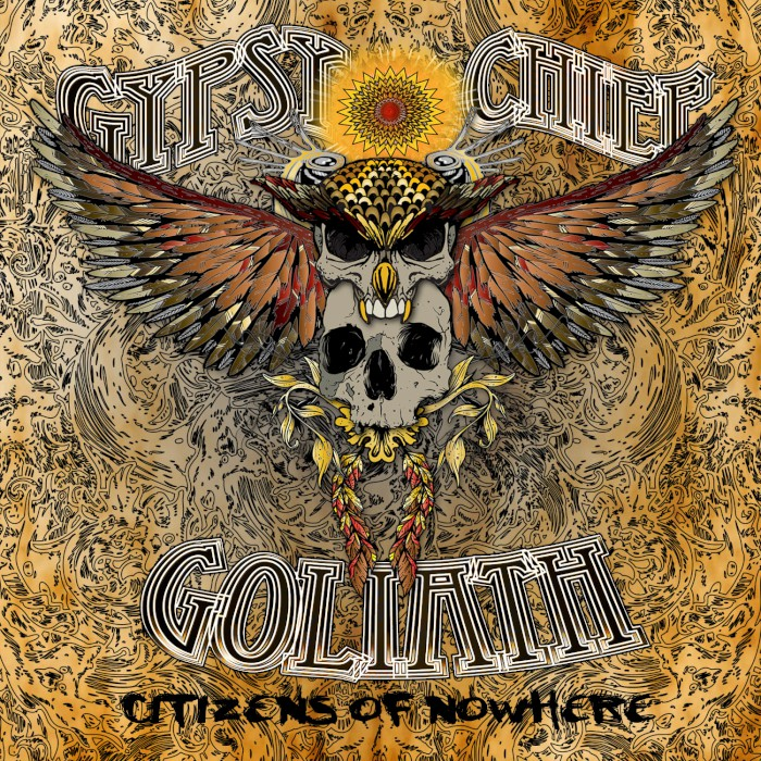 gypsy chief goliath citizens of nowhere