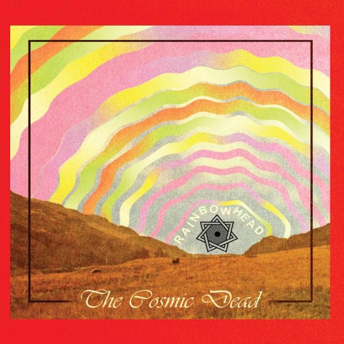 the-cosmic-dead-rainbowhead
