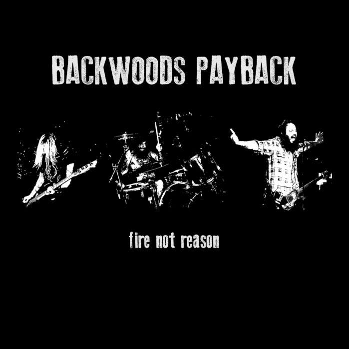 backwoods-payback-fire-not-reason