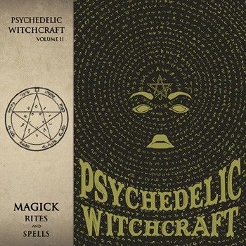 psychedelic-witchcraft-magick-rites-and-spells