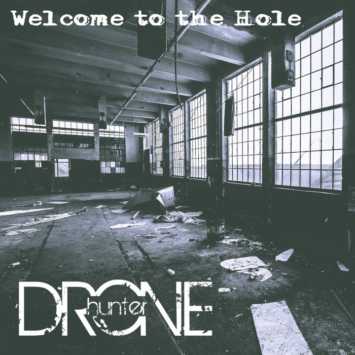 drone hunter welcome to the hole