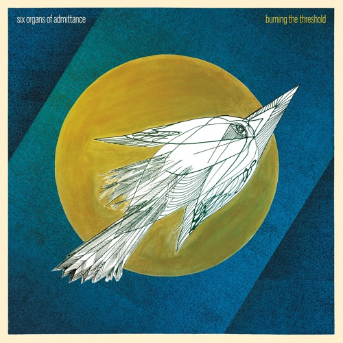 six-organs-of-admittance-burning-the-threshold