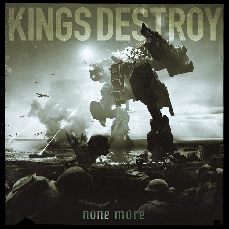 KINGS DESTROY NONE MORE