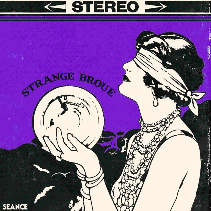 strange broue seance