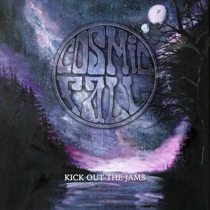 cosmic-fall-kick-out-the-jams