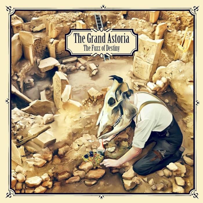 the-grand-astoria-the-fuzz-of-destiny