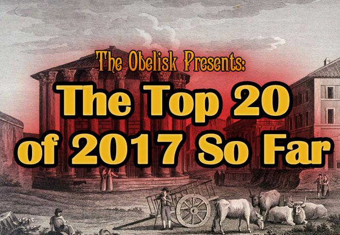 the obelisk top-20-2017-so-far