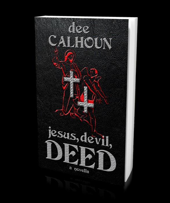 dee calhoun jesus devil deed
