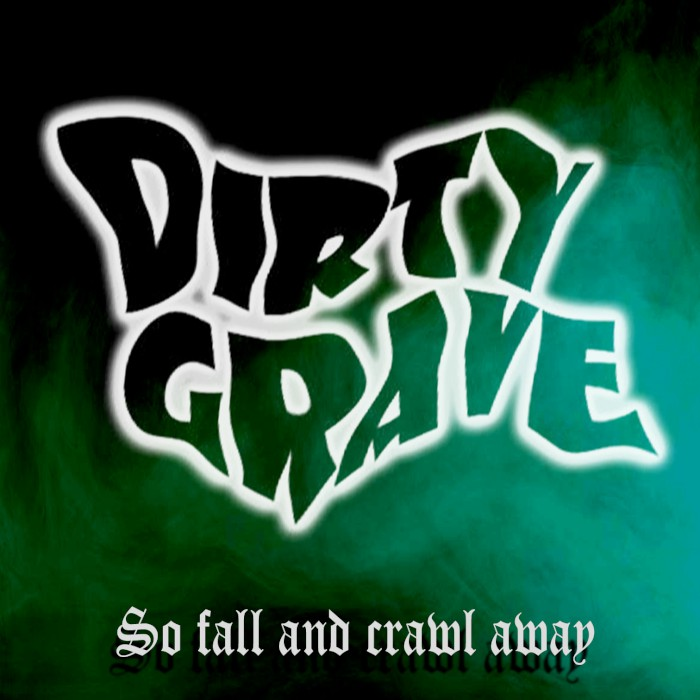 dirty-grave-so-fall-and-crawl-away