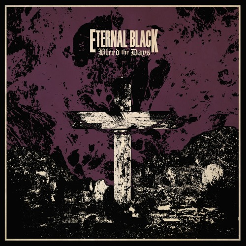 eternal black bleed the days