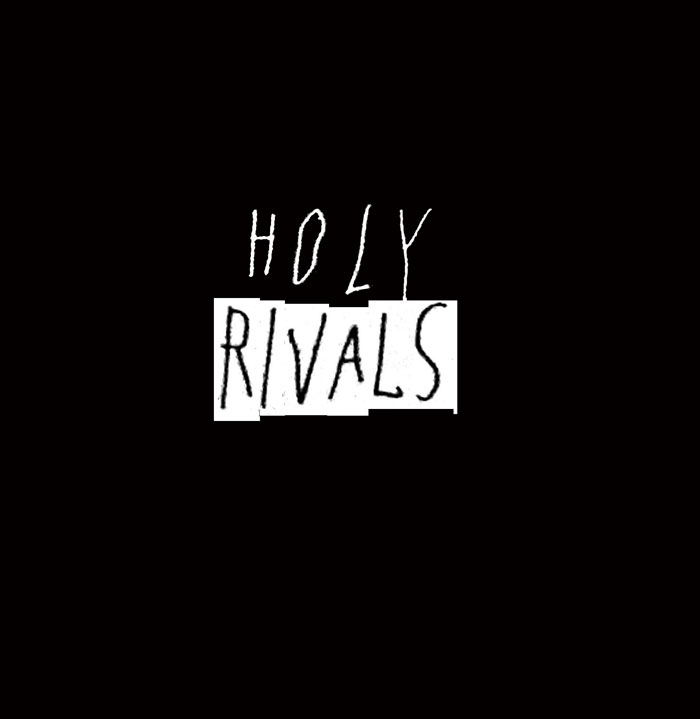 holy rivals holy rivals