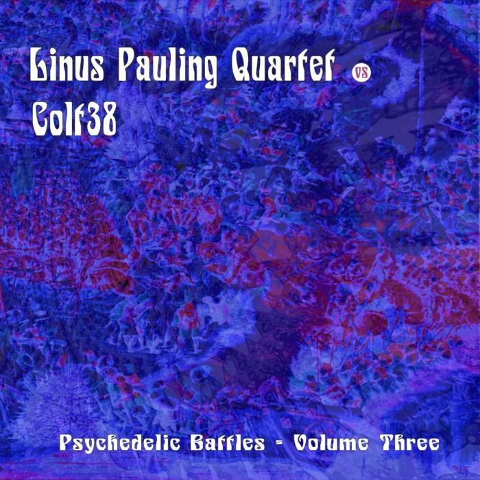 linus-pauling-quartet-colt-38-psychedelic-battles-vol-3