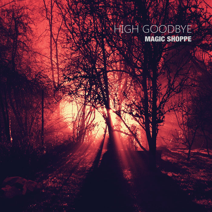 magic-shoppe-high-goodbye