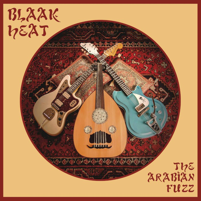 blaak heat the arabian fuzz