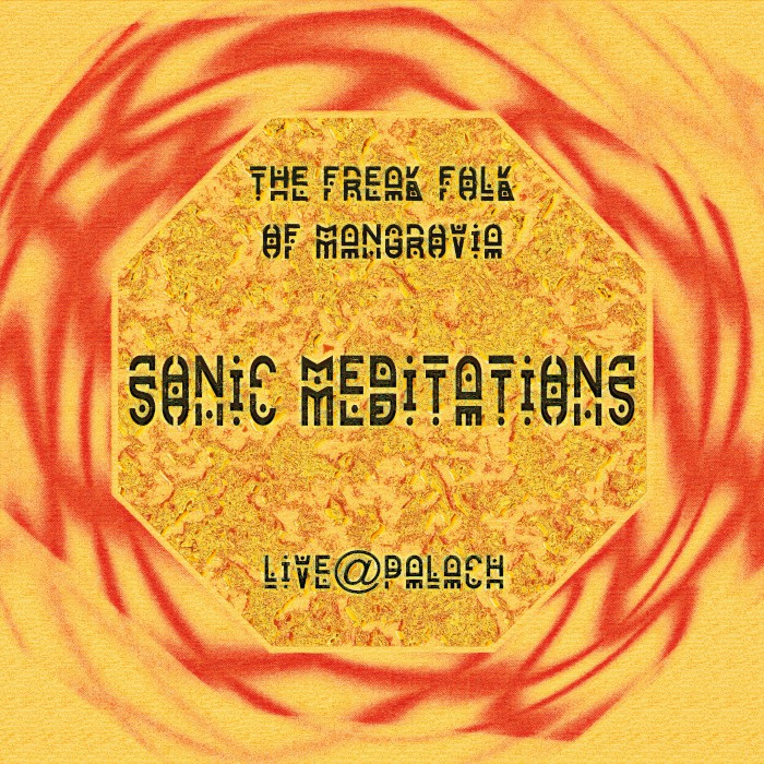 the freak folk of mangrovia sonic meditations live at palach