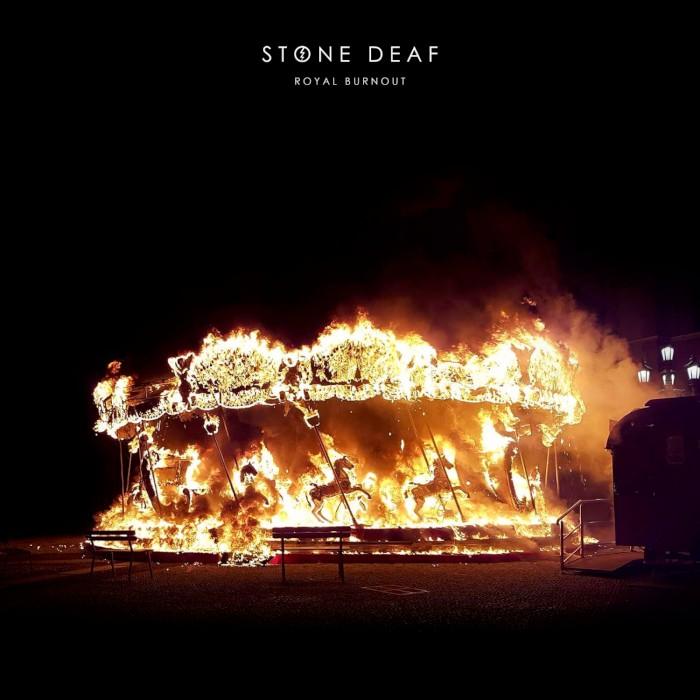 stone deaf royal burnout