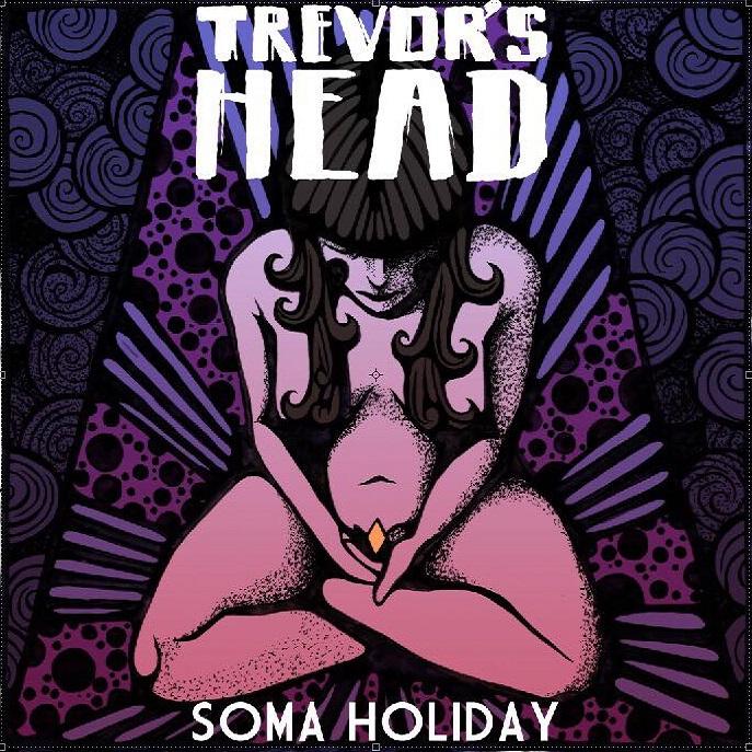 trevors head Soma Holiday
