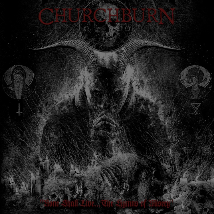 churchburn none shall live the hymns of misery