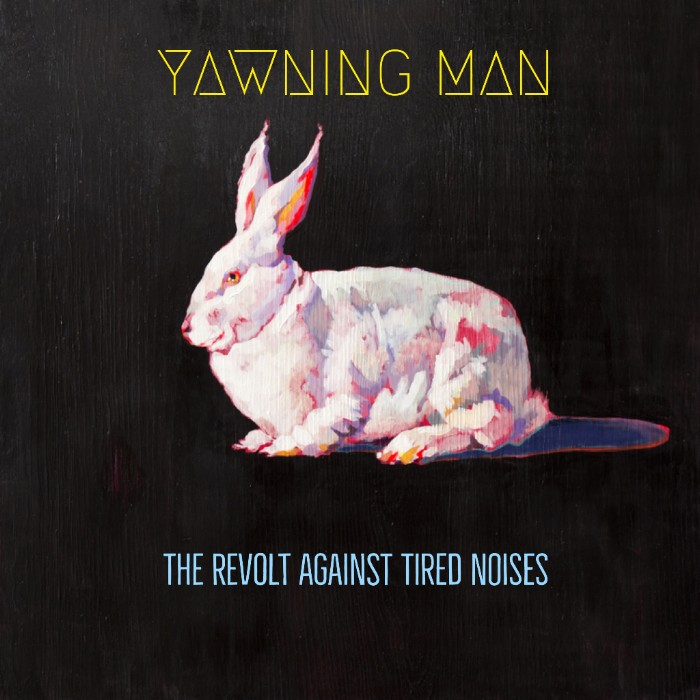 yawning man the revolt against tired noises