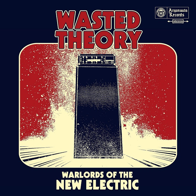 WASTED THEORY WARLORDS OF THE NEW ELECTRIC