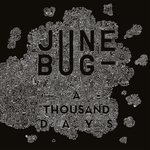 june bug a thousand days