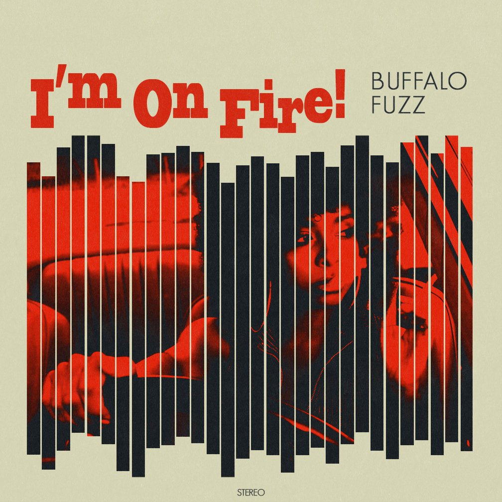 buffalo fuzz im on fire