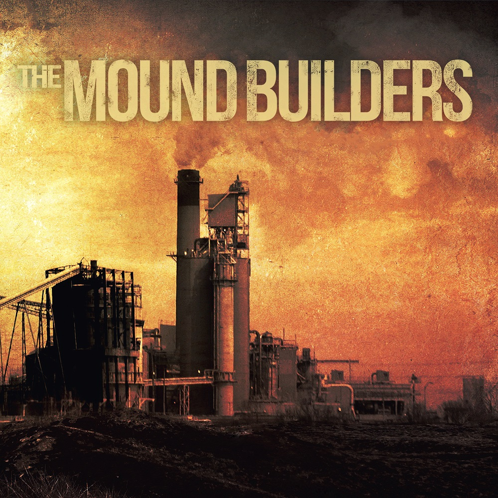 The Mound Builders The Mound Builders