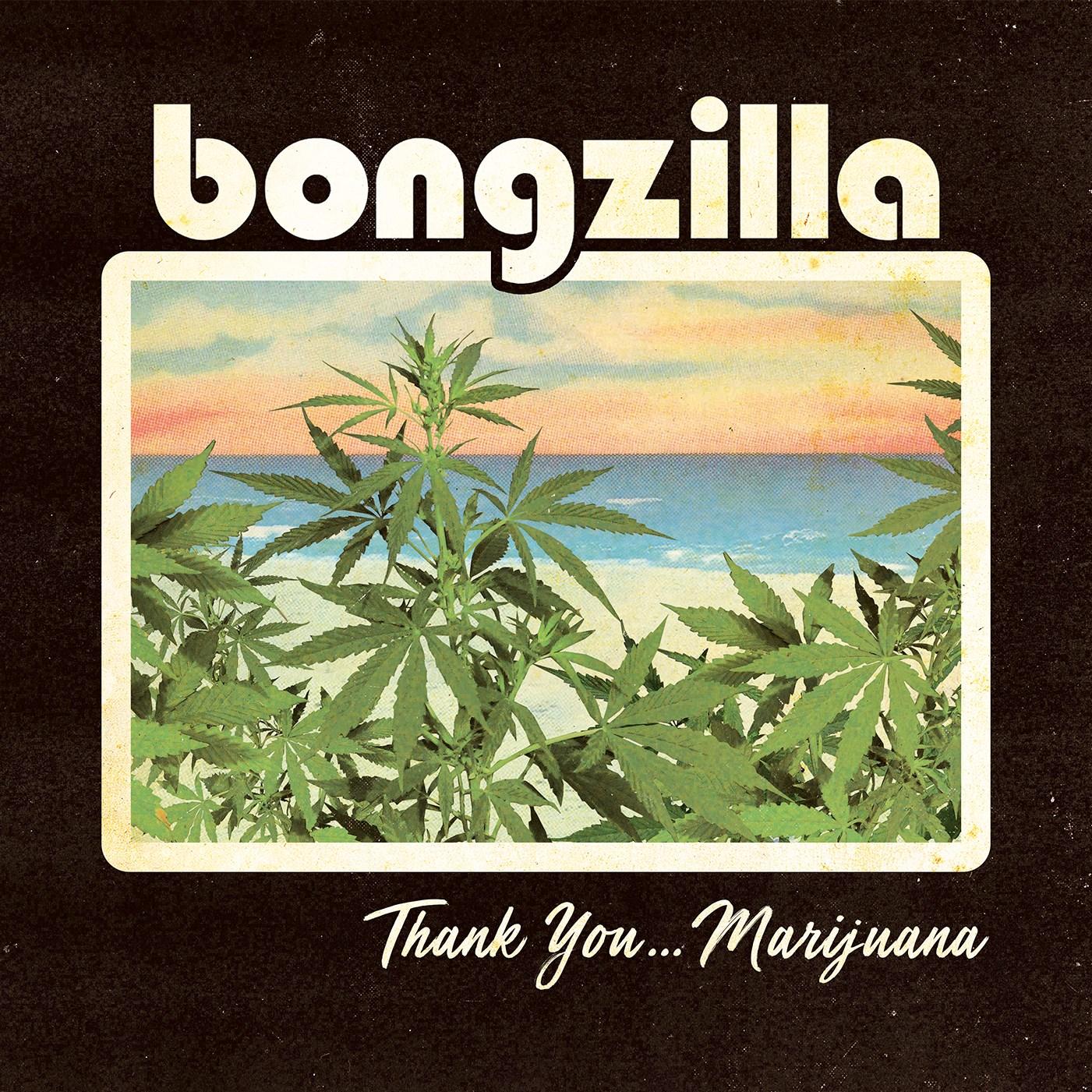 bongzilla thank you marijuana