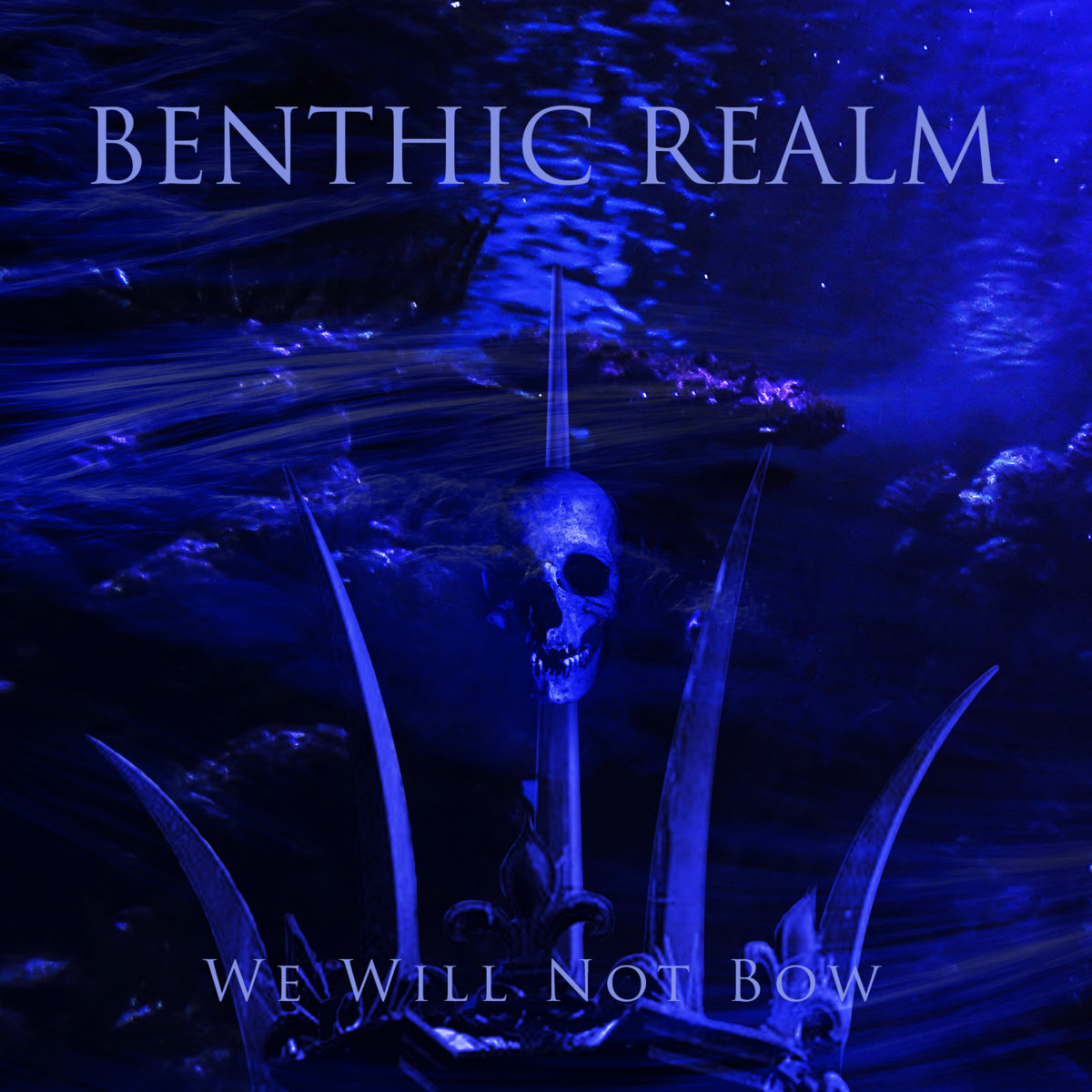 Benthic Realm We Will Not Bow
