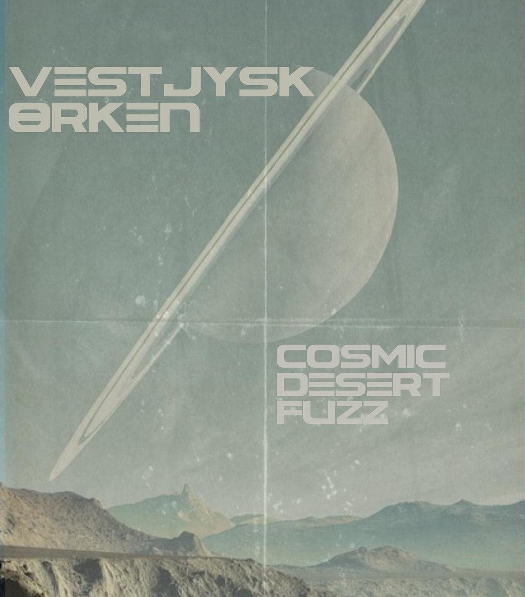 Vestjysk orken Cosmic Desert Fuzz