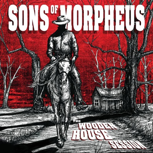 SONS OF MORPHEUS THE WOODEN HOUSE SESSION