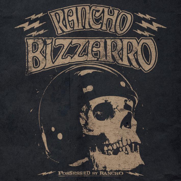 RANCHO-BIZZARRO-POSSESSED-BY-RANCHO-COVER-710x710