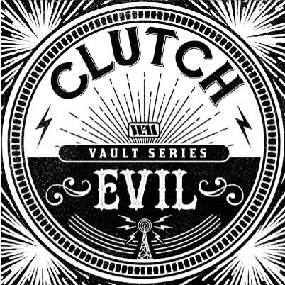 clutch evil