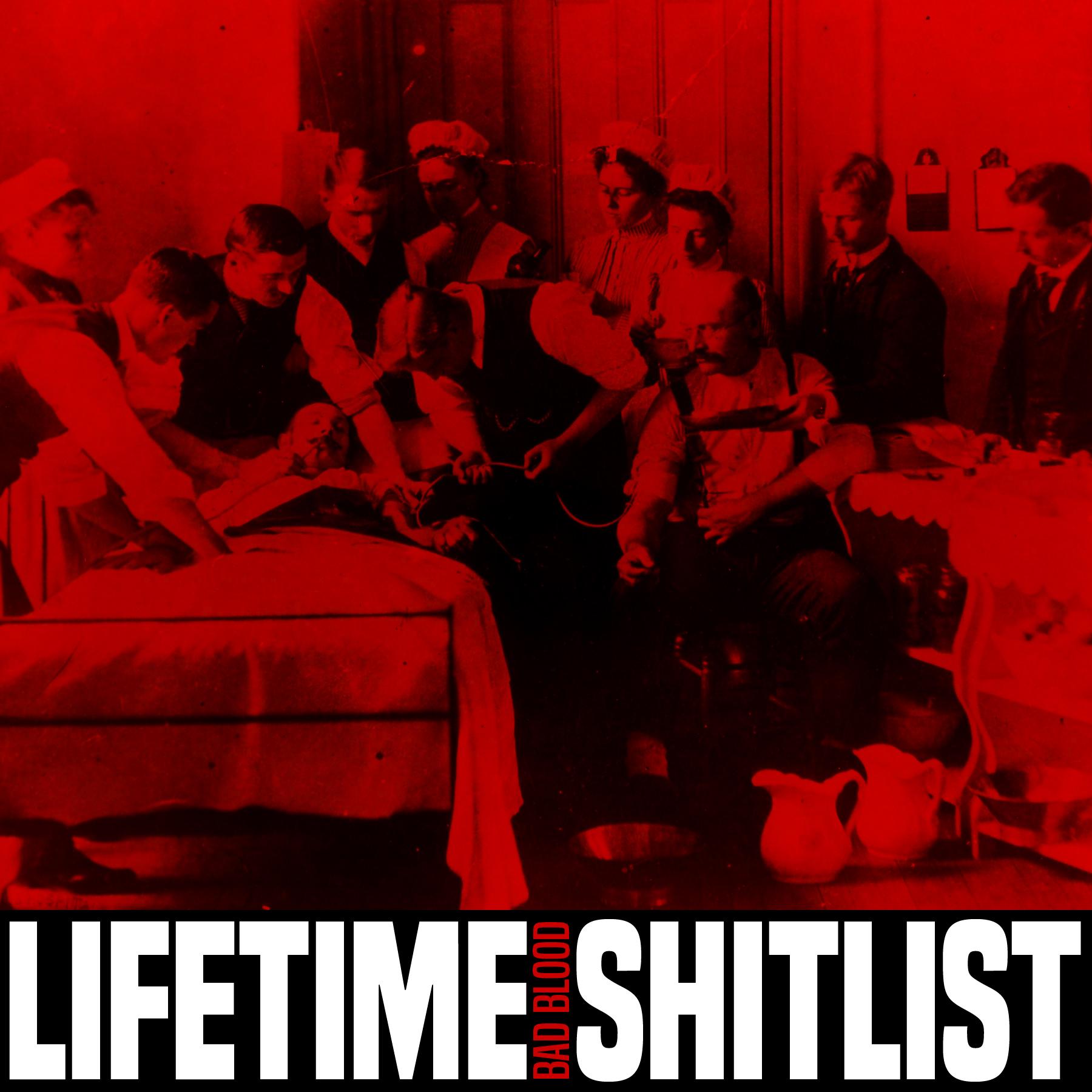 lifetime shitlist bad blood