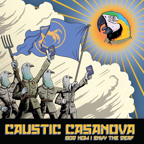 Caustic Casanova God How I Envy the Deaf