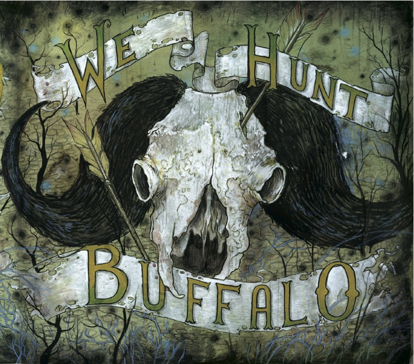 we hunt buffalo we hunt buffalo