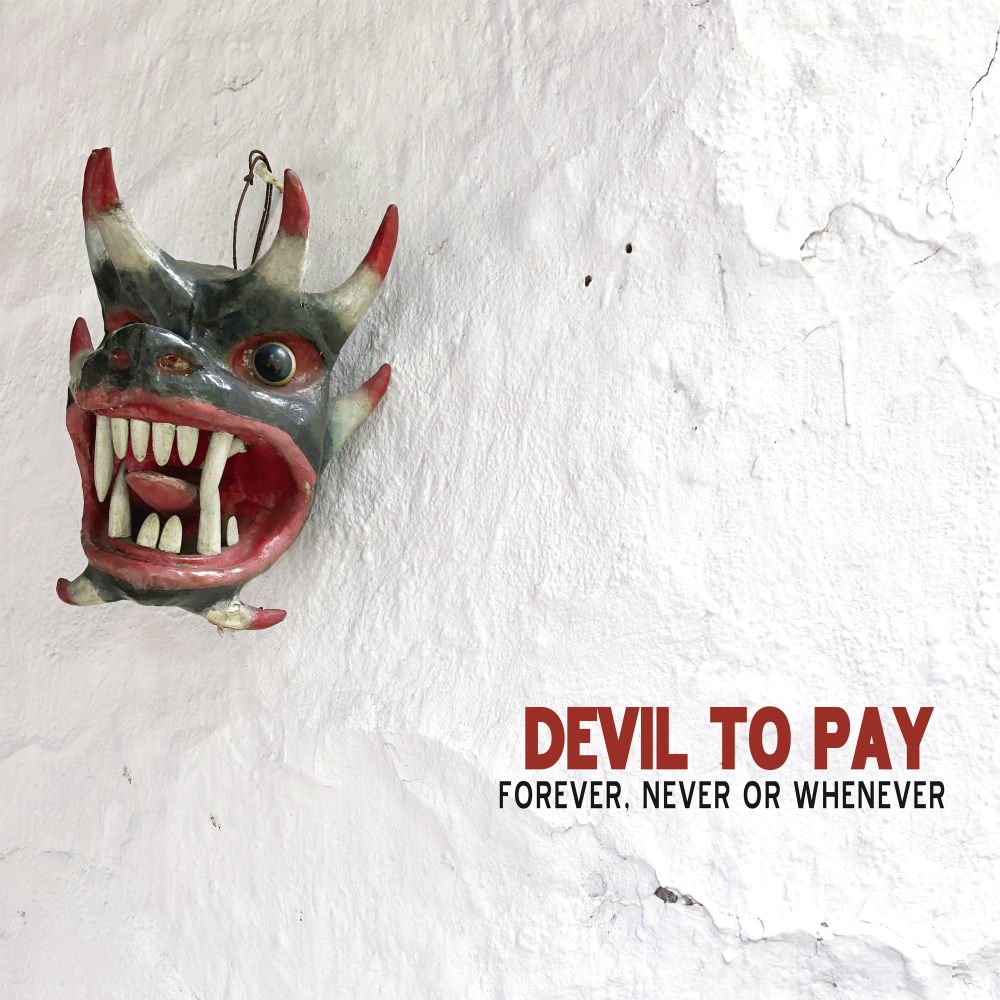 devil to pay forever never or whenever
