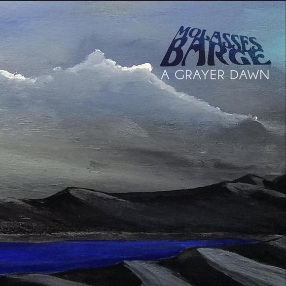 MOLASSES BARGE a grayer dawn